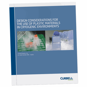 Plastic Materials in Cryogenic Environments  - Download Technical White Paper at Curbell Plastics