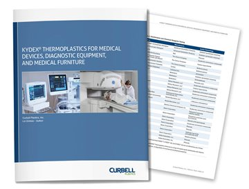 KYDEX® Thermoplastics for Medical Applications Material Guide, available at Curbell Plastics